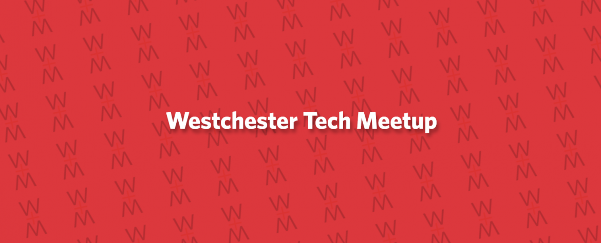 Westchester Tech Meetup